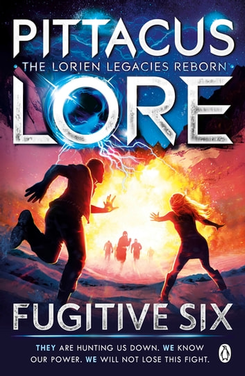Fugitive Six - Lorien Legacies Reborn ebook by Pittacus Lore