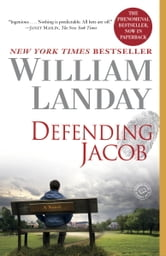 Defending Jacob - A Novel ebook by William Landay
