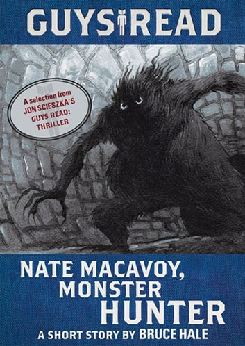Guys Read: Nate Macavoy, Monster Hunter ebook by Bruce Hale
