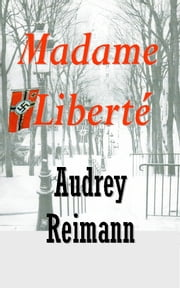 Madame Liberté ebook by Audrey Reimann
