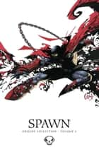Spawn Origins Collection Volume 5 ebook by Todd McFarlane, Greg Capullo, Marc Silvestri