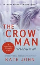 The Crow Man ebook by Katie M John