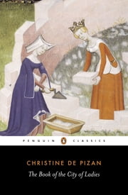 The City of Ladies ebook by Christine de Pizan