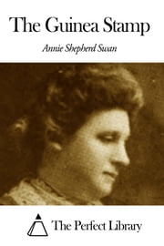 The Guinea Stamp ebook by Annie Shepherd Swan