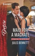 Maid for a Magnate ebook by Jules Bennett