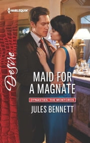 Maid for a Magnate - A Billionaire Boss Workplace Romance ebook by Jules Bennett