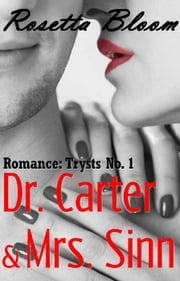 Dr. Carter & Mrs. Sinn - Romance Trysts, #1 ebook by Rosetta Bloom
