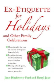 Ex-Etiquette for Holidays and Other Family Celebrations ebook by Blackstone-Ford, Jann
