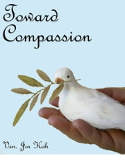 Toward Compassion ebook by Jin Koh