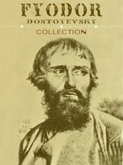 Fyodor Dostoevsky Collection (10 Books) ebook by Fyodor Dostoevsky
