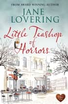 Little Teashop of Horrors ebook by Jane Lovering