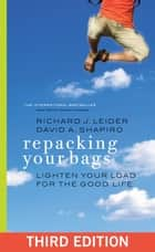 Repacking Your Bags ebook by Richard J. Leider,David A. Shapiro