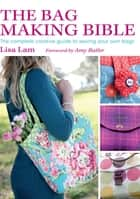 The Bag Making Bible ebook by Lisa Lam