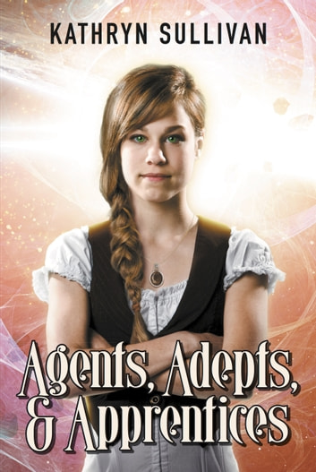 Agents, Adepts & Apprentices ebook by Kathryn Sullivan