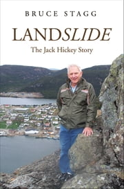 Landslide: The Jack Hickey Story - The Jack Hickey Story ebook by Bruce Stagg