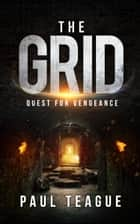 The Grid 2: Quest for Vengeance ebook by Paul Teague