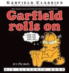 Garfield Rolls On - His 11th Book ebook by Jim Davis
