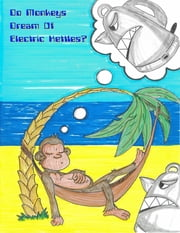 Do Monkeys Dream of Electric Kettles? ebook by Monkey Kettle