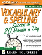 Vocabulary & Spelling Success in 20 Minutes a Day ebook by LearningExpress LLC Editors