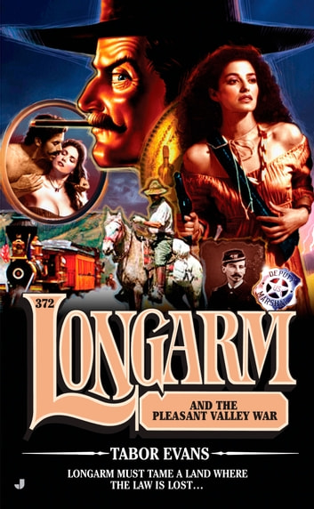 Longarm 372 - Longarm and the Pleasant Valley War ebook by Tabor Evans