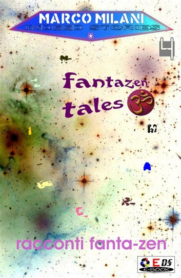 Indeed stories 4 (racconti fanta-zen) eBook by Marco Milani