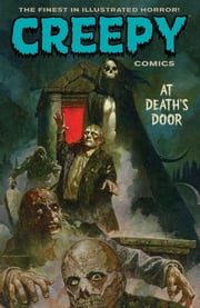 Creepy Comics Volume 2: At Death's Door ebook by David Lapham,Jeff Parker,Rick Geary,Joe R. Lansdale,Doug Moench,Emily Carroll,Doselle Young,Christopher A. Taylor,Timothy Truma,Peter Bagge