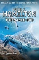 The Naked God eBook by Peter F. Hamilton