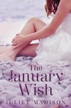 The January Wish (Tarrin's Bay, #1) ebook by Juliet Madison