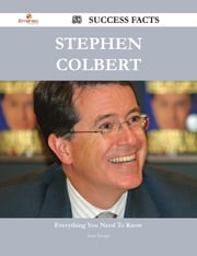 Stephen Colbert 58 Success Facts - Everything you need to know about Stephen Colbert ebook by Joan Savage