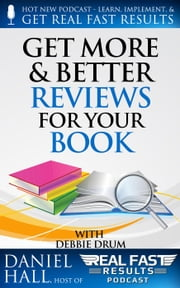 Get More & Better Reviews for Your Book - Real Fast Results, #16 ebook by Daniel Hall