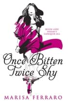Once Bitten Twice Shy ebook by Marisa Ferraro