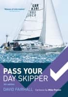 Pass Your Day Skipper ebook by David Fairhall, Mike Peyton