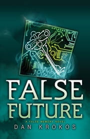 False Future ebook by Dan Krokos