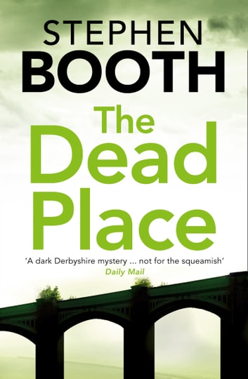 The Dead Place (Cooper and Fry Crime Series, Book 6) ebook by Stephen Booth