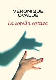 La sorella cattiva ebook by Véronique Ovaldé