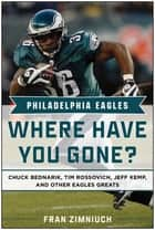 Philadelphia Eagles - Where Have You Gone? ebook by Fran Zimniuch
