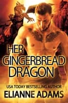 Her Gingerbread Dragon ebook by Élianne Adams