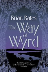 The Way Of Wyrd ebook by Brian Bates