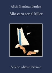 Mio caro serial killer ebook by Alicia Giménez-Bartlett, Maria Nicola