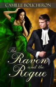 The Raven and the Rogue ebook by Camille Boucheron