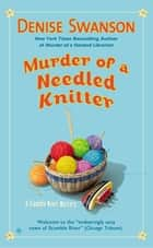 Murder of a Needled Knitter ebook by Denise Swanson