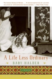 A Life Less Ordinary - A Memoir ebook by Baby Halder