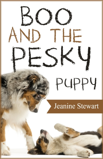 Boo and the Pesky Puppy ebook by Jeanine Stewart
