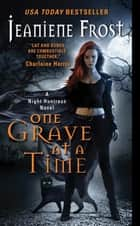 One Grave at a Time - A Night Huntress Novel ebook by Jeaniene Frost