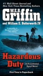 Hazardous Duty ebook by W.E.B. Griffin, William E. Butterworth, IV