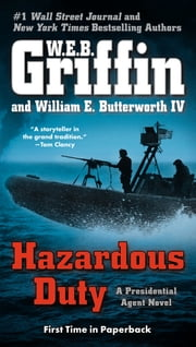 Hazardous Duty ebook by W.E.B. Griffin,William E. Butterworth, IV