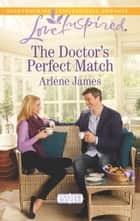 The Doctor's Perfect Match ebook by Arlene James