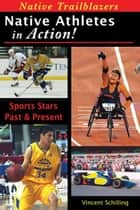 Native Athletes in Action ebook by Vincent Schilling