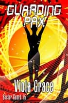 Guarding Pax ebook by Viola Grace