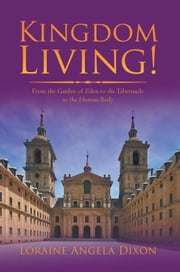 Kingdom Living! ebook by Loraine Angela Dixon
